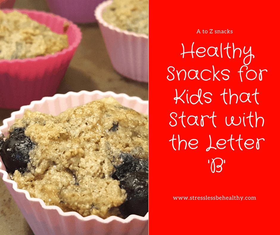 snacks that start with a, letter b snacks, alphabet snacks, snacks for kids, healthy snacks, healthy snacks for kids