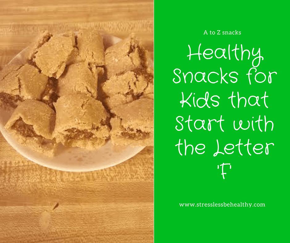snacks that start with f, letter f snacks, alphabet snacks, snacks for kids, healthy snacks, healthy snacks for kids