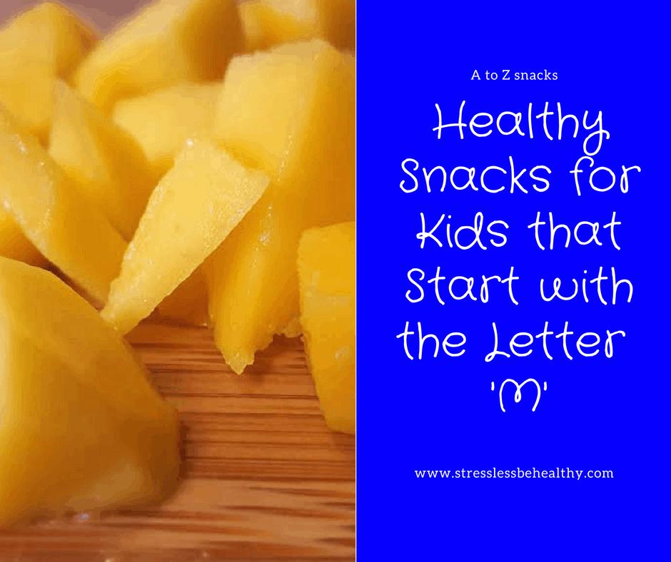 snacks that start with m, letter m snacks, alphabet snacks, snacks for kids, healthy snacks, healthy snacks for kids