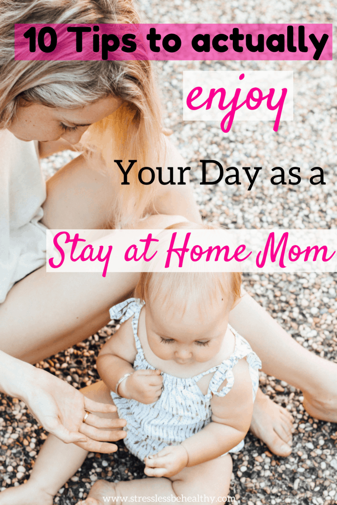 enjoy being a stay at home mom