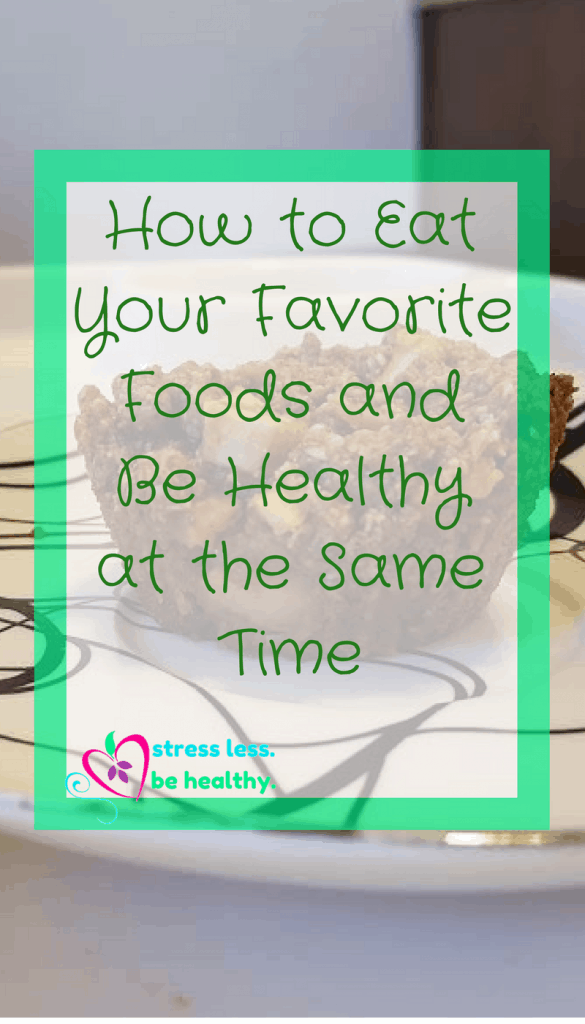 How to Eat Your Favorite Foods and Be Healthy at the Same Time, food swaps, #foodswap