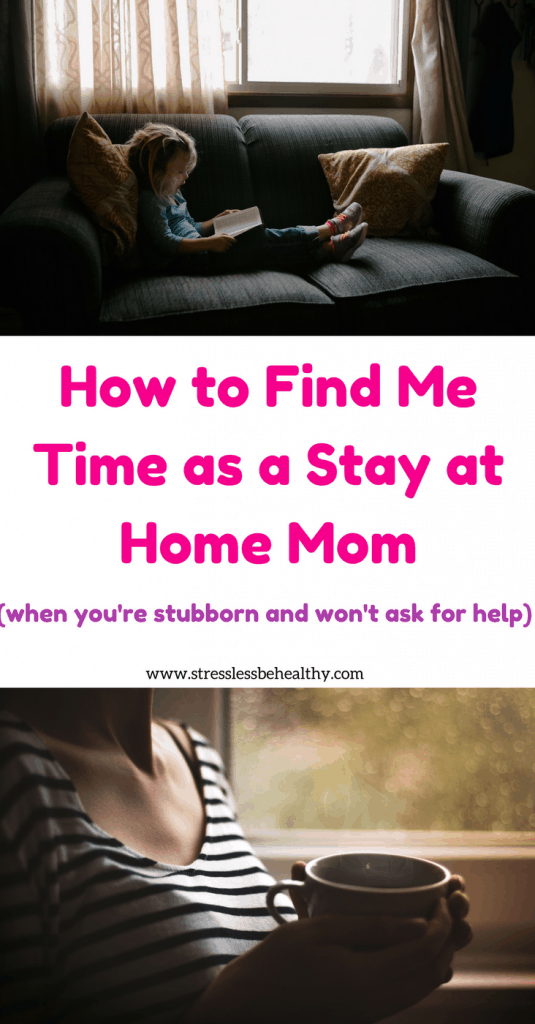 how to find me time as a stay at home mom, too stubborn to ask for help #metime #sahm