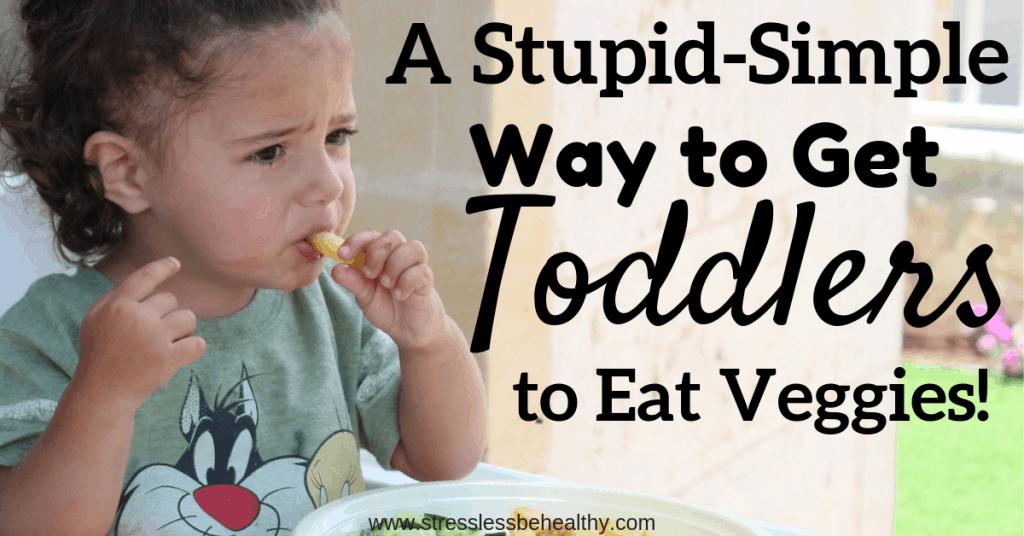 get toddlers to eat veggies, toddler eating veggies in a highchair