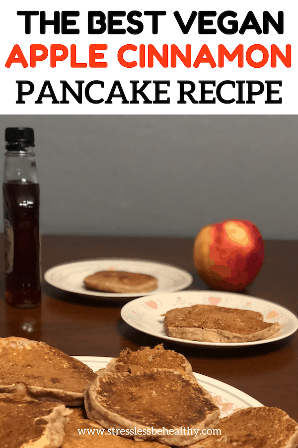 This apple cinnamon pancake recipe is easy, healthy, and delicious. WIth the sweetness from brown sugar and maple syrup to top; you're kids will barely know they are eating something that's good for them during breakfast! #apples #pancakes #pancakerecipes #veganrecipes #healthyrecipes #stresslessbehealthy