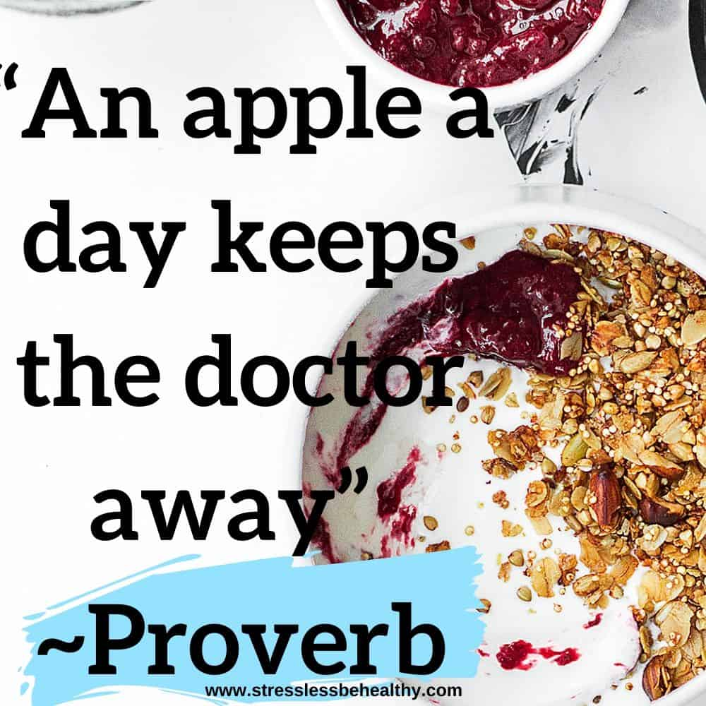 """""""An apple a day keeps the doctor away"""" ~Proverb"""