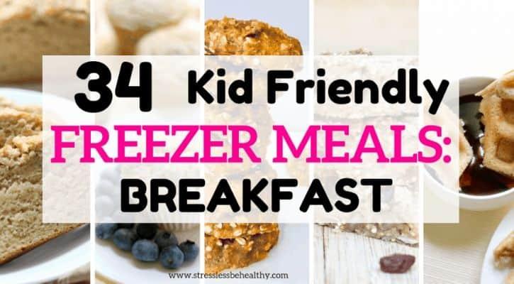 34 Kid Friendly Freezer Meals Breakfast