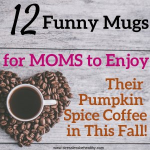 12 Funny Mugs for Moms to Enjoy Their Pumpkin Spice Coffee in This Fall!