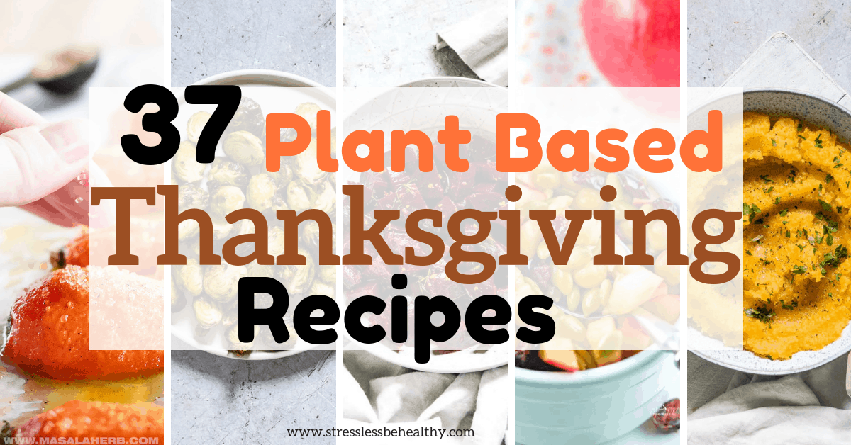 37 Plant Based Thanksgiving Recipes