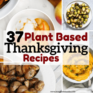 37 Plant Based Thanksgiving Recipes
