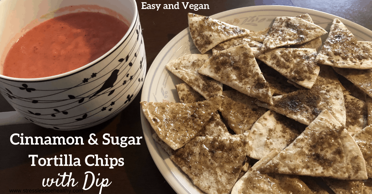 Easy Vegan Cinnamon and Sugar Tortilla Chips with Fruit Dip
