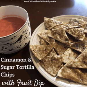 Easy Vegan Cinnamon and Sugar Tortilla Chips with Fruit Dip