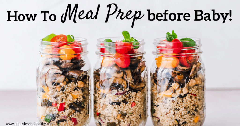 How to Meal Prep Before Baby