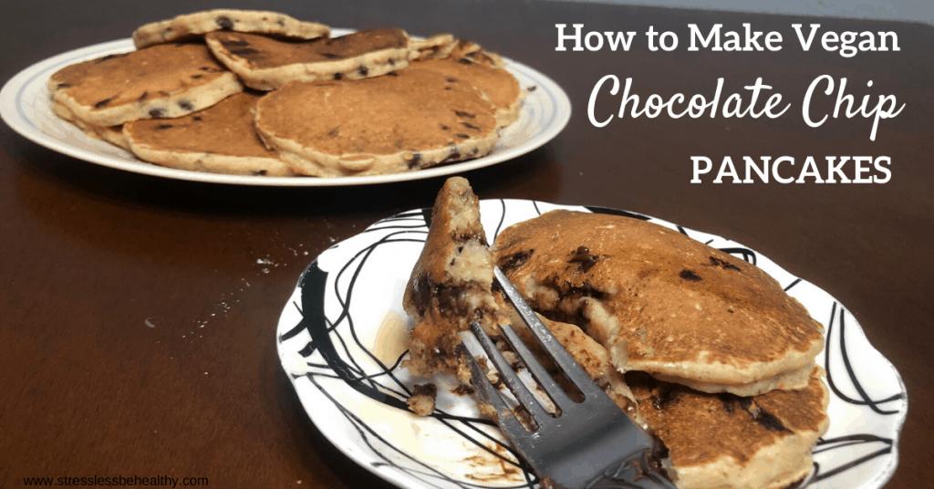 How to Make Vegan Chocolate Chip Pancakes