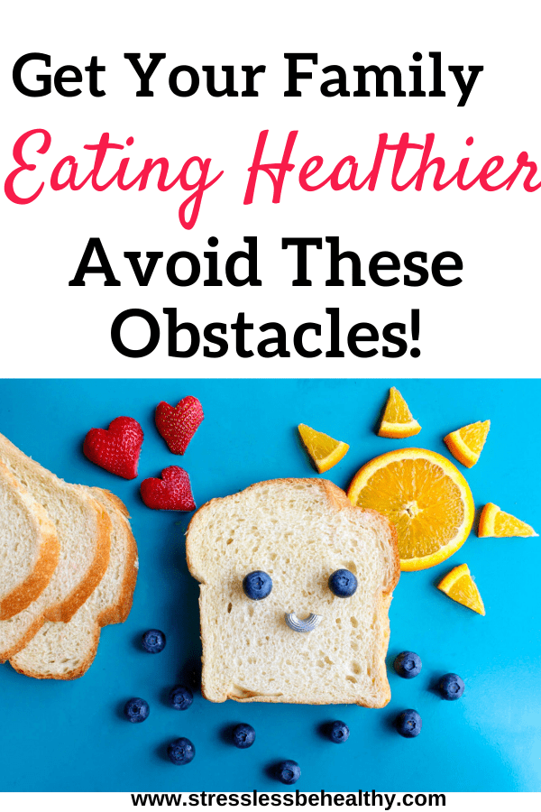How To Get Your Family To Eat Healthier