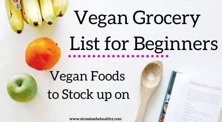 Vegan Grocery List for Beginners (and Vegan Essentials to Keep Stocked)