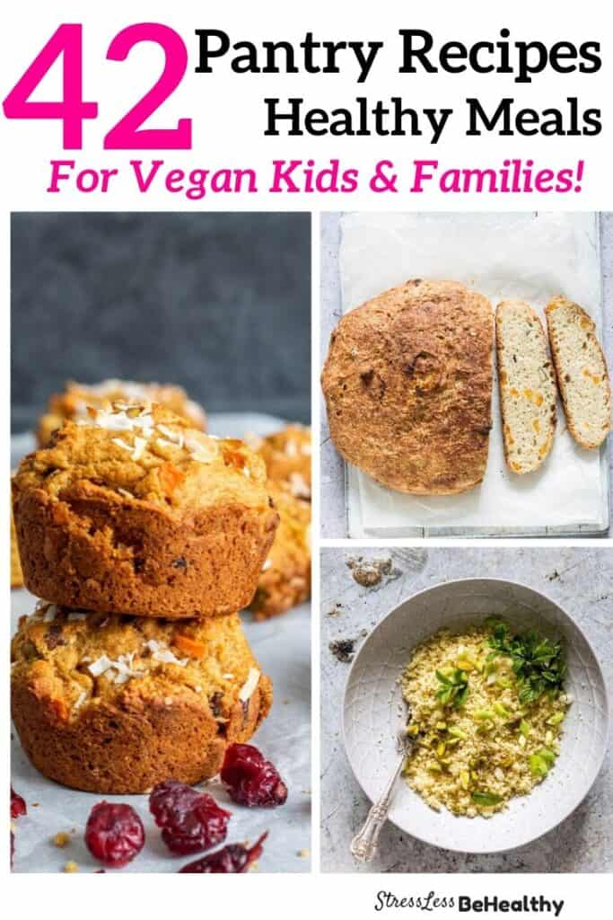 Easy Vegan Pantry Meals; Kid Friendly Recipes You Can Make From Your Pantry!