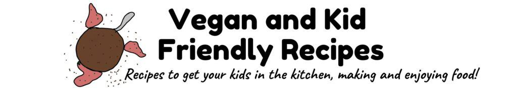 vegan and kid friendly recipes e-cookbook