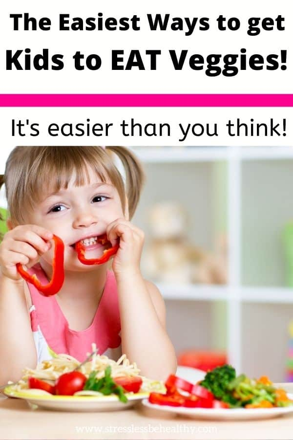 How do you get picky eaters to eat vegetables?