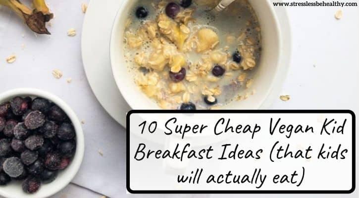 super cheap vegan kid breakfast