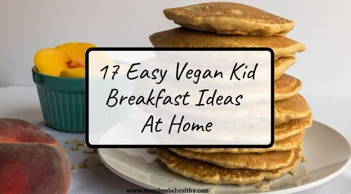 easy vegan kid breakfast ideas at home